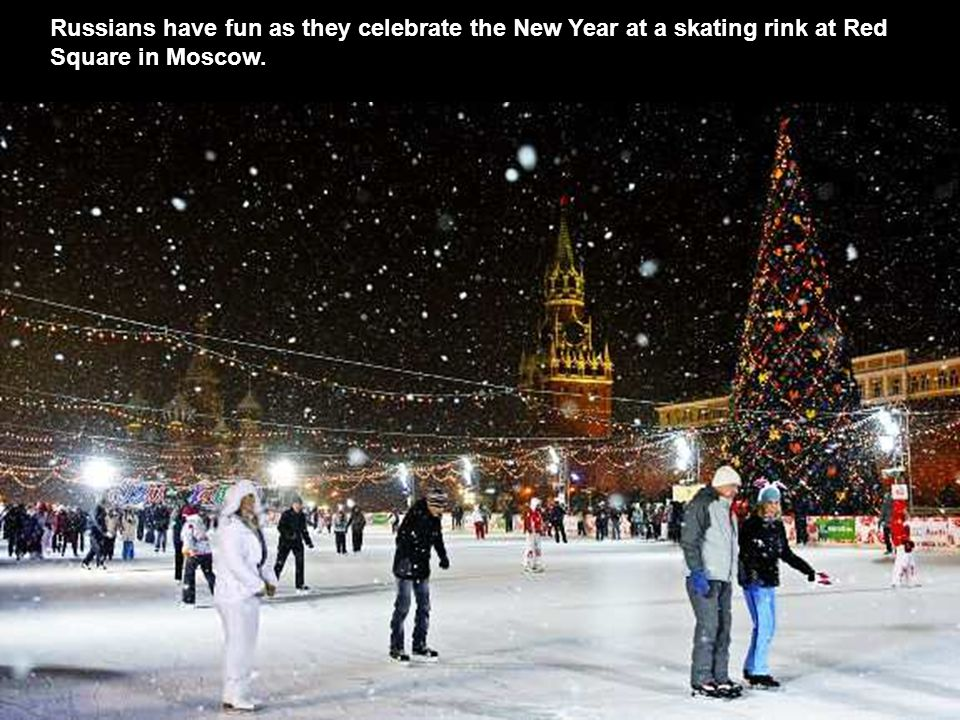Russians have fun as they celebrate the New Year at a skating rink at Red Square in Moscow.