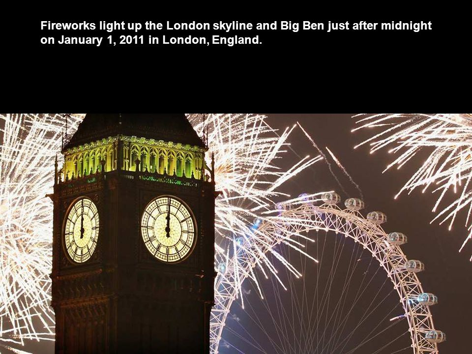 Fireworks light up the London skyline and Big Ben just after midnight on January 1, 2011 in London, England.