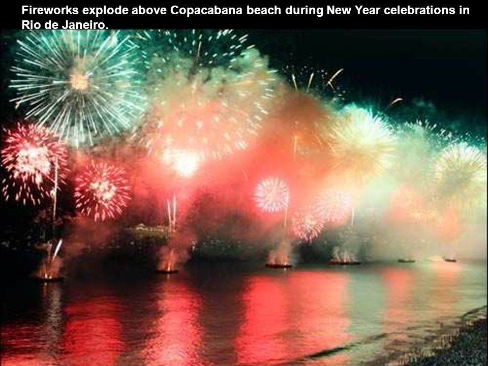 Fireworks explode above Copacabana beach during New Year celebrations in Rio de Janeiro.