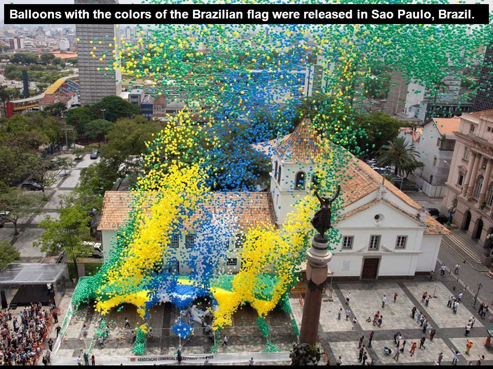 Balloons with the colors of the Brazilian flag were released in Sao Paulo, Brazil.