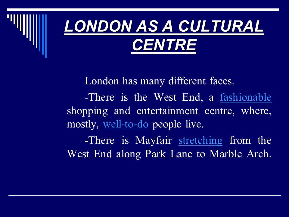LONDON AS A CULTURAL CENTRE
