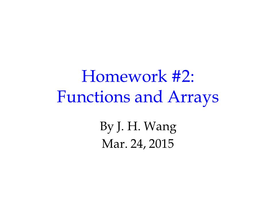 Homework #2: Functions and Arrays