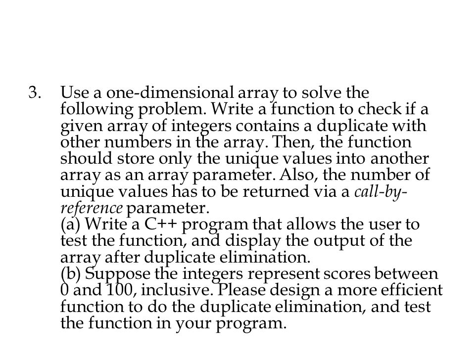 Use a one-dimensional array to solve the following problem