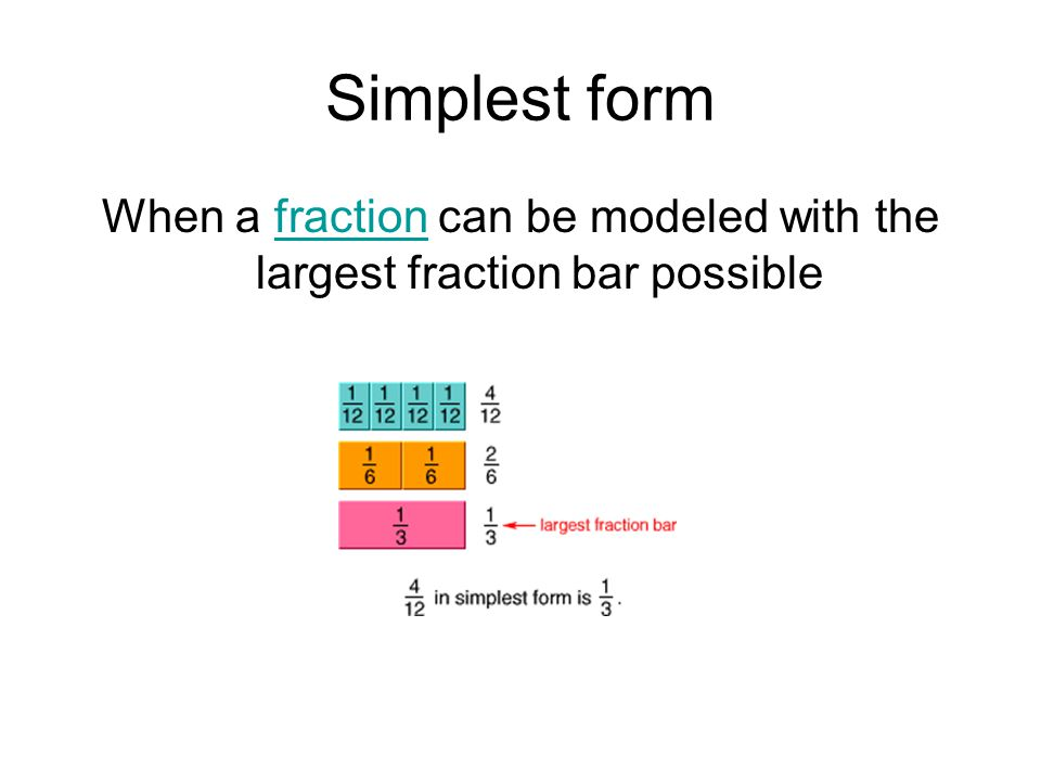 When a fraction can be modeled with the largest fraction bar possible
