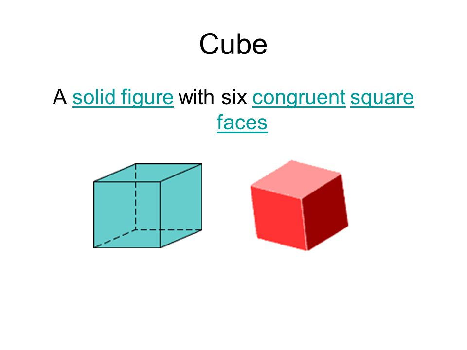 A solid figure with six congruent square faces
