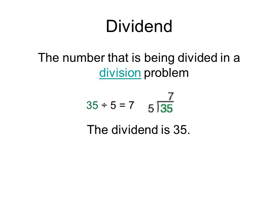 The number that is being divided in a division problem