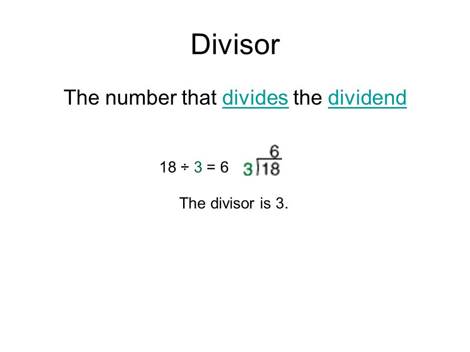 The number that divides the dividend
