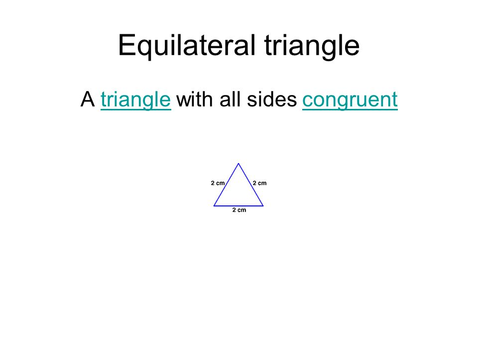 A triangle with all sides congruent