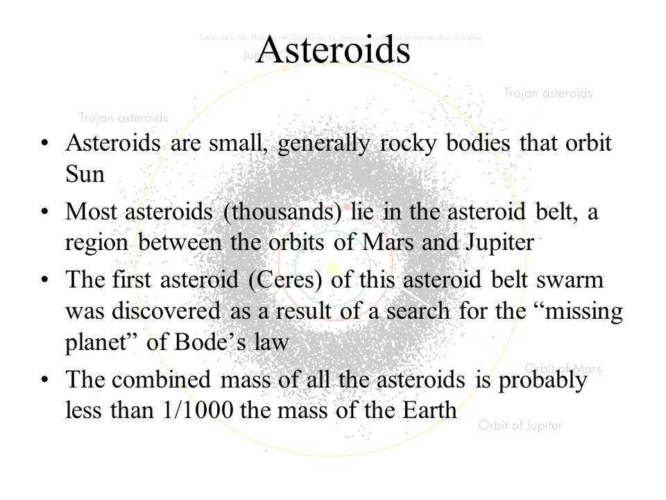 Asteroids Asteroids are small, generally rocky bodies that orbit Sun