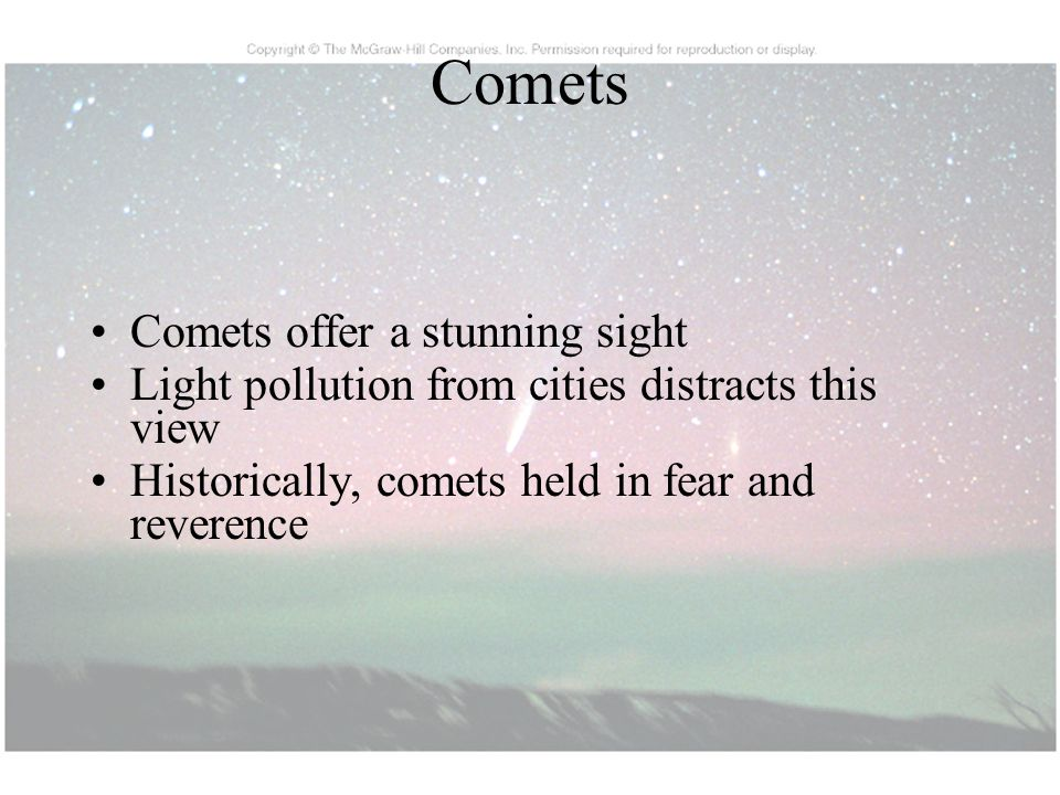 Comets Comets offer a stunning sight