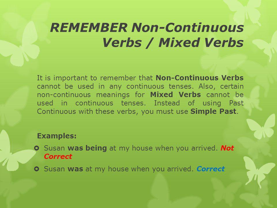 REMEMBER Non-Continuous Verbs / Mixed Verbs