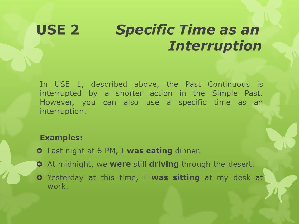 USE 2 Specific Time as an Interruption