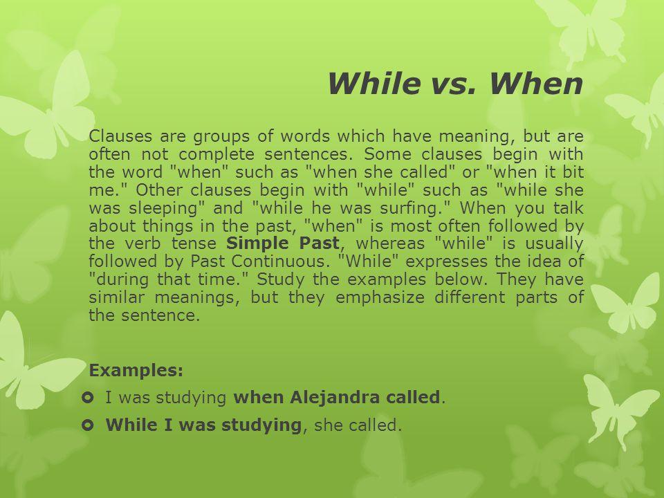 While vs. When