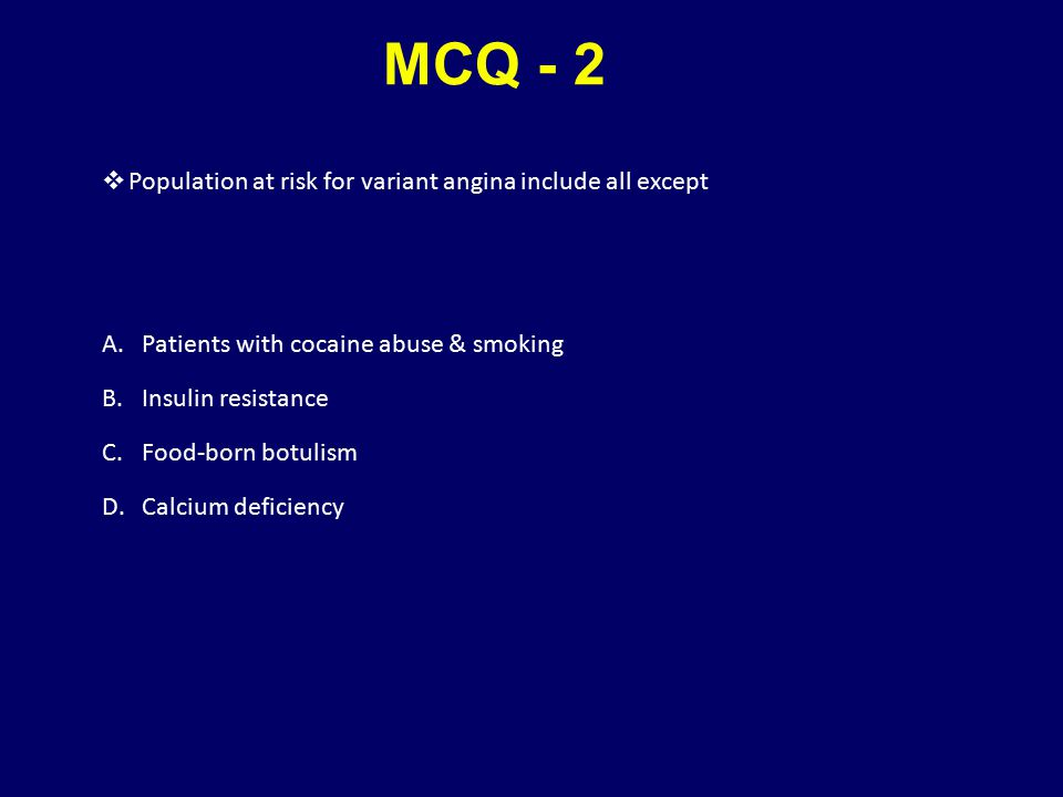 MCQ - 2 Population at risk for variant angina include all except