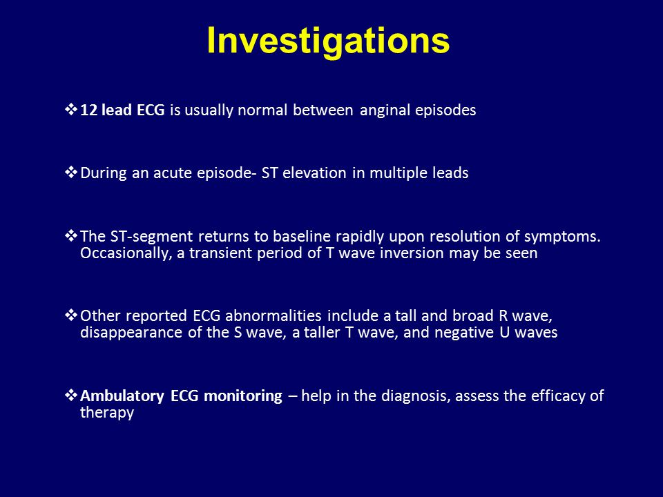 Investigations 12 lead ECG is usually normal between anginal episodes