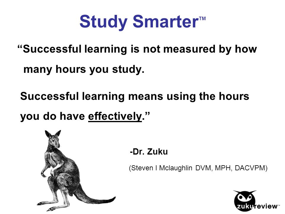 Study SmarterTM Successful learning is not measured by how