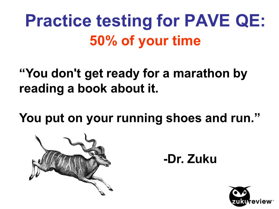 Practice testing for PAVE QE: 50% of your time