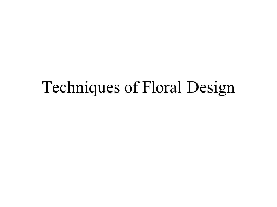 Techniques of Floral Design