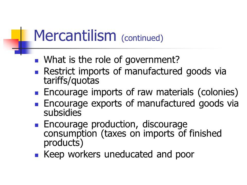 Mercantilism (continued)