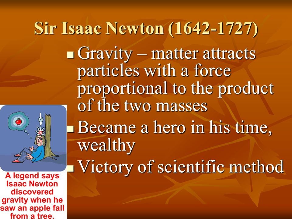 Became a hero in his time, wealthy Victory of scientific method