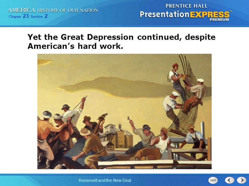 Yet the Great Depression continued, despite American's hard work.