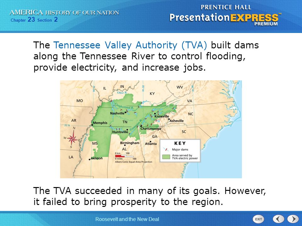 The Tennessee Valley Authority (TVA) built dams along the Tennessee River to control flooding, provide electricity, and increase jobs.