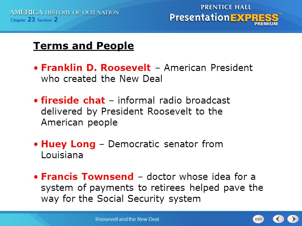 Terms and People Franklin D. Roosevelt – American President who created the New Deal.