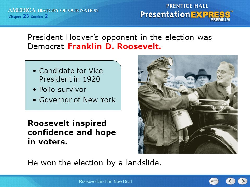 Roosevelt inspired confidence and hope in voters.