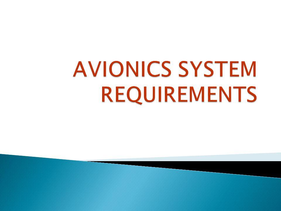 AVIONICS SYSTEM REQUIREMENTS