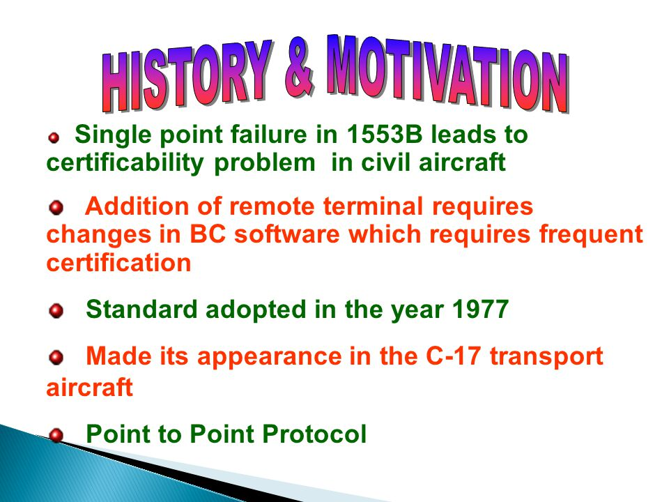 HISTORY & MOTIVATION Single point failure in 1553B leads to certificability problem in civil aircraft.