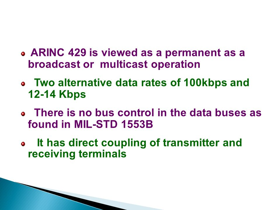 ARINC 429 is viewed as a permanent as a broadcast or multicast operation