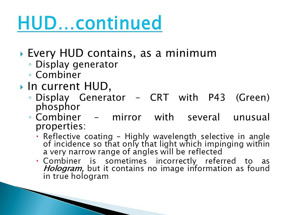 HUD…continued Every HUD contains, as a minimum In current HUD,