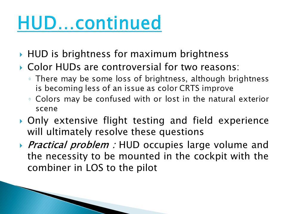HUD…continued HUD is brightness for maximum brightness