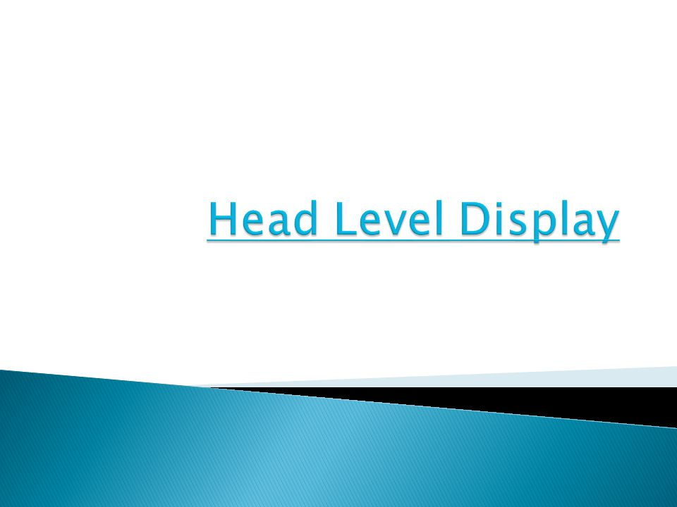 Head Level Display