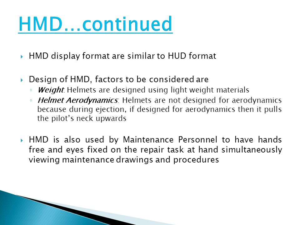 HMD…continued HMD display format are similar to HUD format