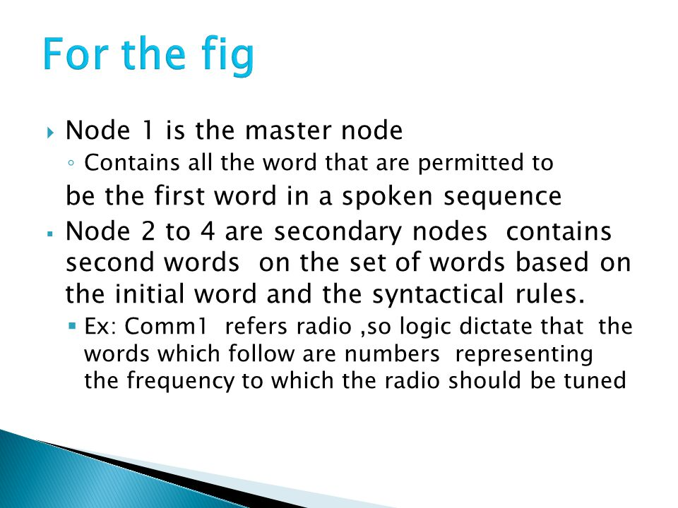 For the fig Node 1 is the master node
