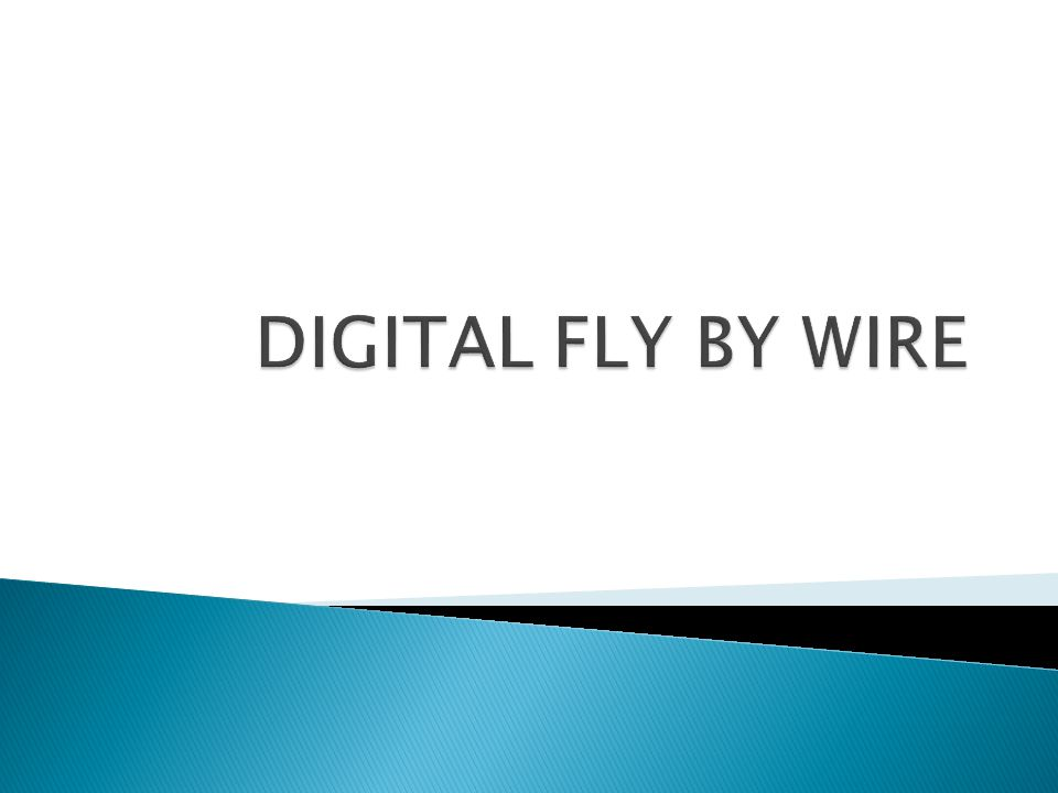 DIGITAL FLY BY WIRE