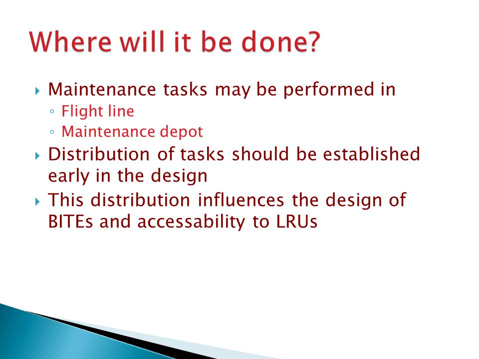 Where will it be done Maintenance tasks may be performed in
