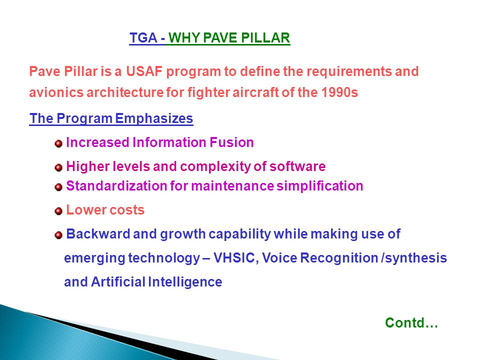 TGA - WHY PAVE PILLAR Pave Pillar is a USAF program to define the requirements and avionics architecture for fighter aircraft of the 1990s.