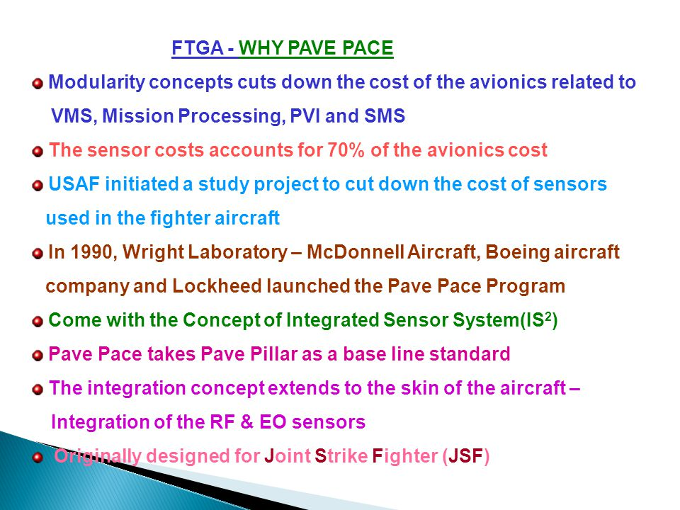 FTGA - WHY PAVE PACE Modularity concepts cuts down the cost of the avionics related to. VMS, Mission Processing, PVI and SMS.