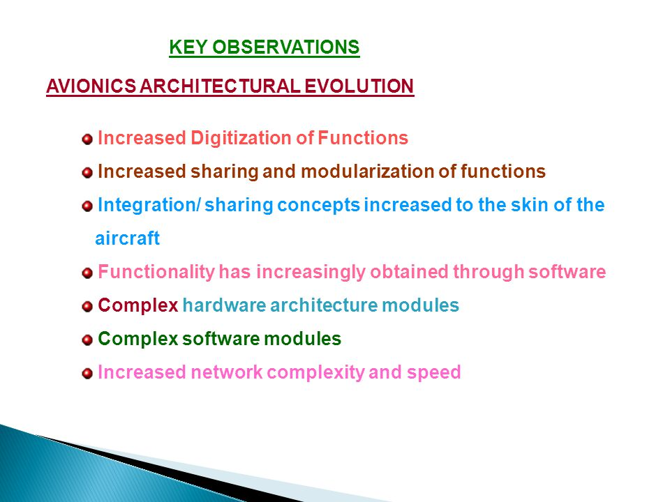 KEY OBSERVATIONS AVIONICS ARCHITECTURAL EVOLUTION. Increased Digitization of Functions. Increased sharing and modularization of functions.