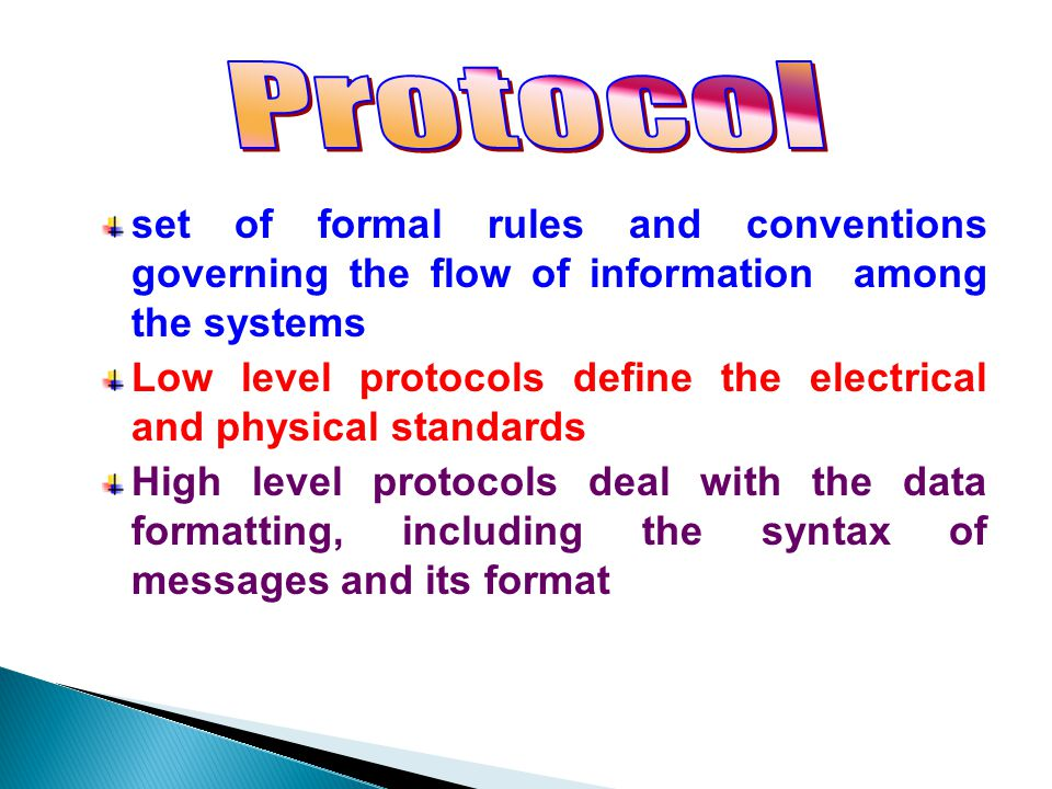 Protocol set of formal rules and conventions governing the flow of information among the systems.