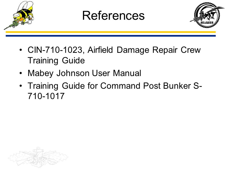 References CIN-710-1023, Airfield Damage Repair Crew Training Guide