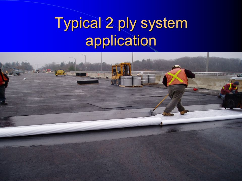Typical 2 ply system application
