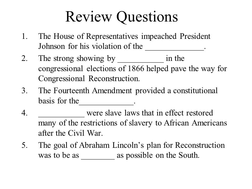 Review Questions The House of Representatives impeached President Johnson for his violation of the ______________.