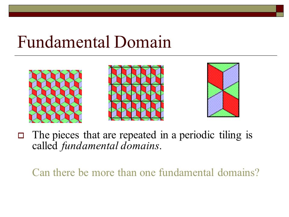 Fundamental Domain The pieces that are repeated in a periodic tiling is called fundamental domains.