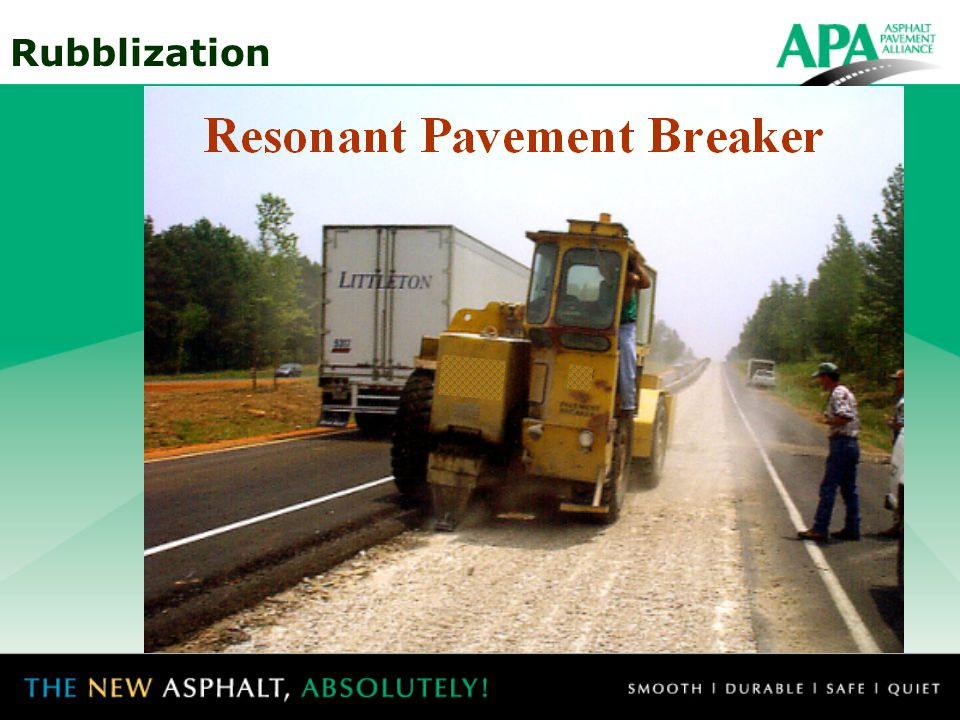 The Resonant Pavement Breaker (RPB) uses a low-amplitude 2000-pound force applied at a frequency of 44 cycles per second to fracture the concrete pavement.