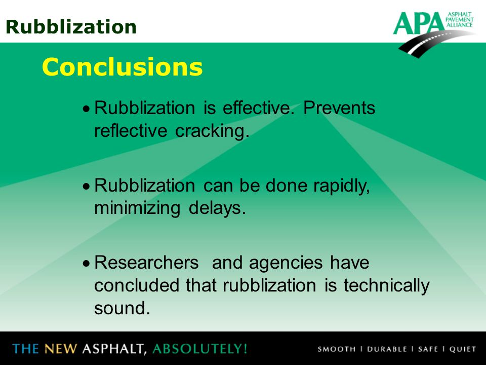 Conclusions Rubblization is effective. Prevents reflective cracking.