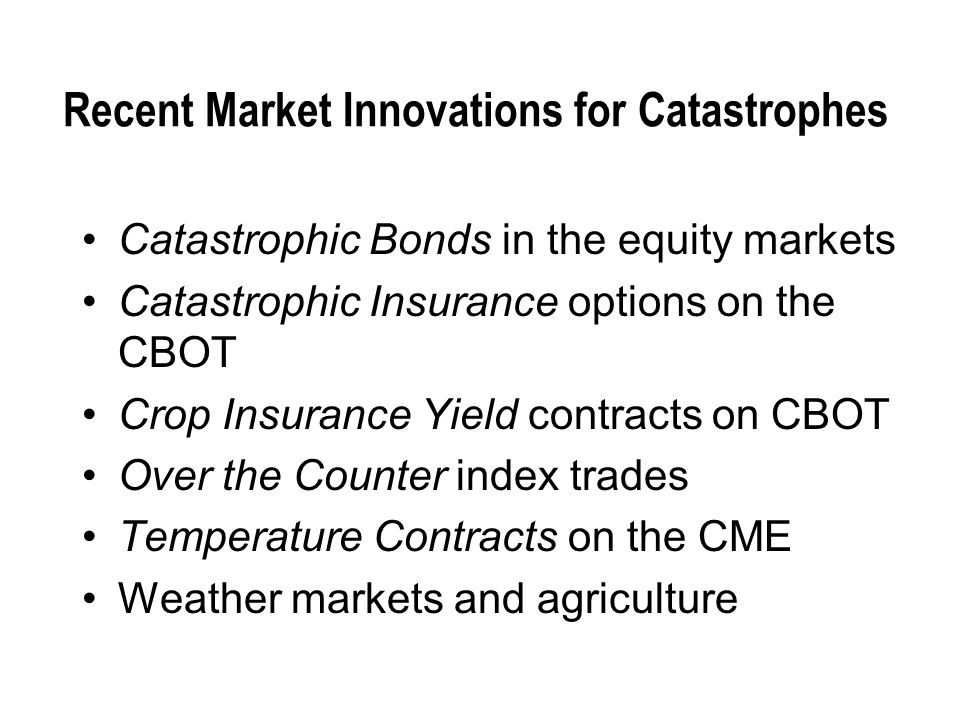 Recent Market Innovations for Catastrophes