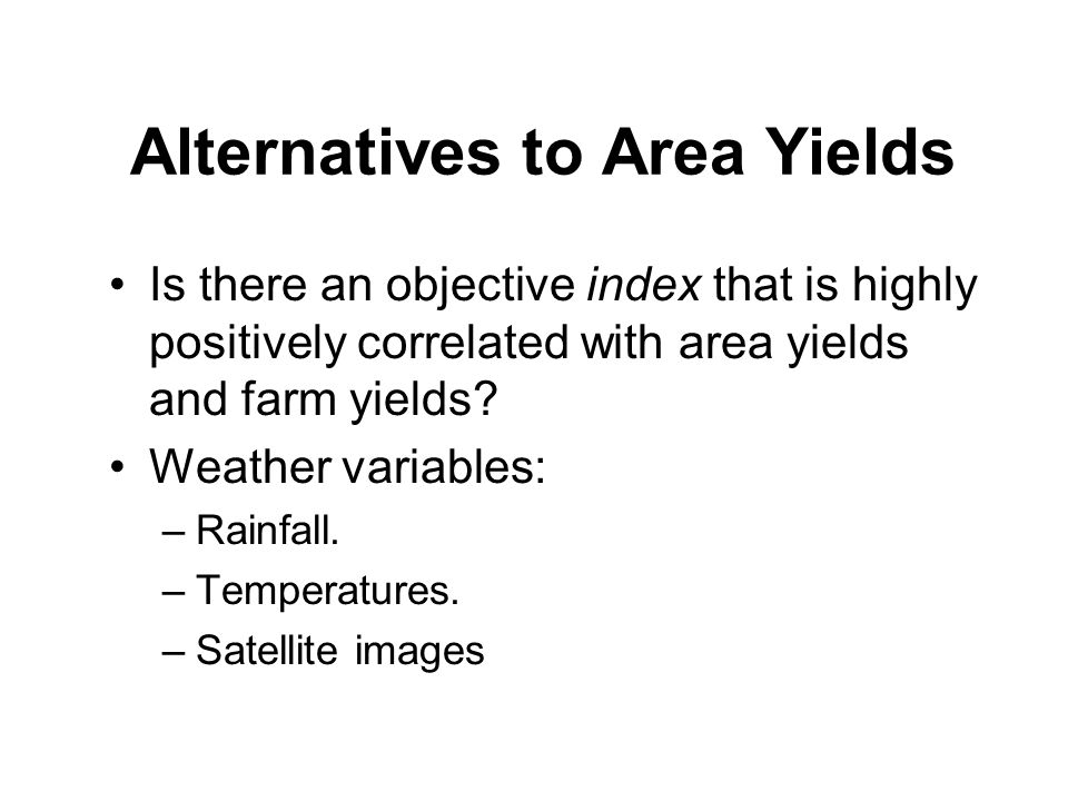Alternatives to Area Yields